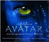 L'universo di Avatar. Genesi del capolavoro di James Cameron