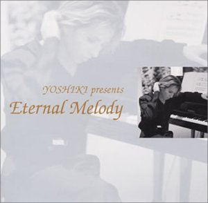 7ad2f28e72f0b YOSHIKI presents「Eternal Melody」