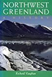 Northwest Greenland, Richard Vaughan, 0891010726