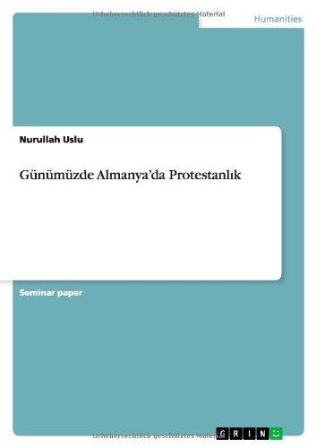 Günümüzde Almanya'da Protestanlık (Turkish Edition)