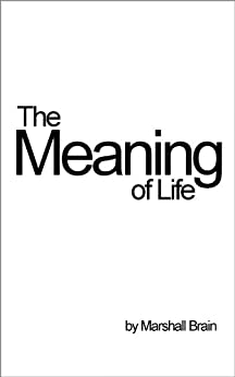 The Meaning of Life by [Brain, Marshall]