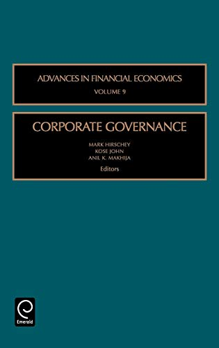 Corporate Governance, Volume 9 (Advances in Financial Economics) Mark Hirschey