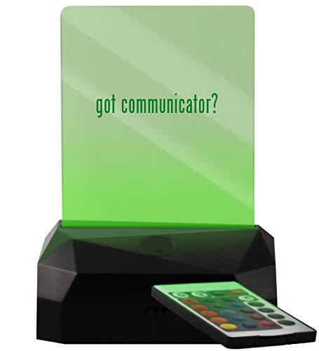 got Communicator? - LED USB Rechargeable Edge Lit Sign