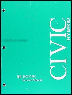 2003 2004 2005 honda civic hybrid repair shop manual original rh amazon com 2005 Honda Civic Hybrid 2004 honda civic hybrid repair manual