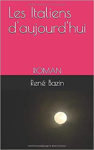 Amazon Fr Les Italiens D Aujourd Hui Roman Rene Bazin