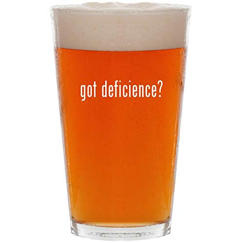 got deficience? - 16oz Pint Beer Glass