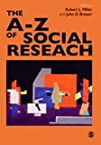 The A-Z of Social Research : A Dictionary of Key Social Science Research Concepts, , 0761971327