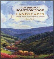 Oil Painters Solution Book (Oil Painter's Solution Book: Landscapes)