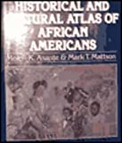Historical and Cultural Atlas of African Americans, Asante, Molefi Kete and Mattson, Mark T., 0028970217