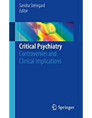 Critical Psychiatry: Controversies and Clinical Implications