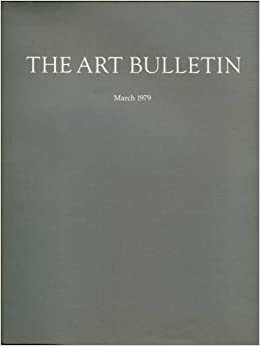the art bulletin a quarterly published by the college art association of america march 1979 volume lxi number 1