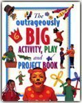 The Outrageously Big Activity, Play and Project Book, J. Hanks, 184038123X