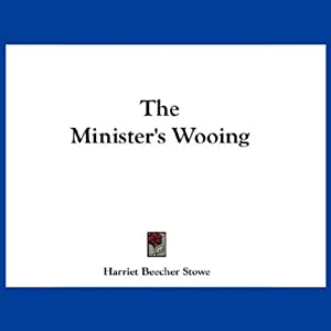 The Minister's Wooing Audiobook