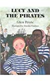Lucy and the Pirates, Glen Petrie, 1896580386