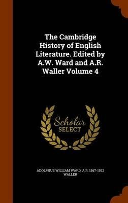Download The Cambridge History of English Literature. Edited by A.W. Ward and A.R. Waller Volume 4(Hardback) - 2015 Edition PDF