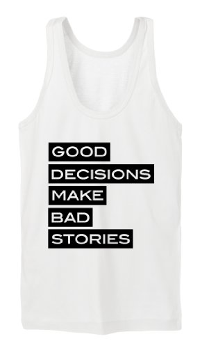 Good Decisions Bad Stories Tanktop Girls Bianco