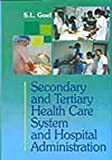 img - for Secondary and Tertiary Health Care System and Hospital Administration book / textbook / text book