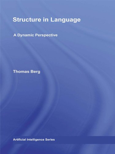 Structure in Language: A Dynamic Perspective (Routledge Studies in Linguistics) Pdf