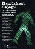 El que la hace...la paga? / Who ever does it... pays for it? (Spanish Edition)
