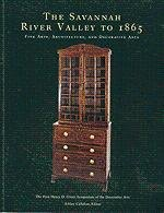 The Savannah River Valley to 1865: Fine Arts, Architecture, and Decorative Arts