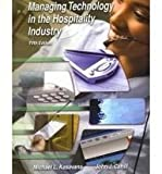 Managing Technology in the Hospitality Industry, Kasavana and Cahill, John J., 0866122966
