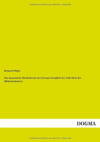 Download Das kanonische Ehehindernis: Irrtum bezueglich d. Unfreiheit d. Mitkontrahenten (German Edition) ebook