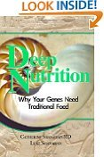 Deep Nutrition: Why Your Genes Need Traditional - Shape To Our How Face