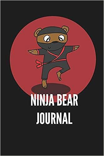 Ninja Bear Journal: Ninja Gifts For Boys Girls Kids Lined ...