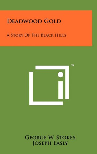 Read Online Deadwood Gold: A Story of the Black Hills ebook