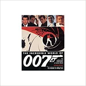 THE INCREDIBLE WORLD OF 007: An Authorized Celebration of