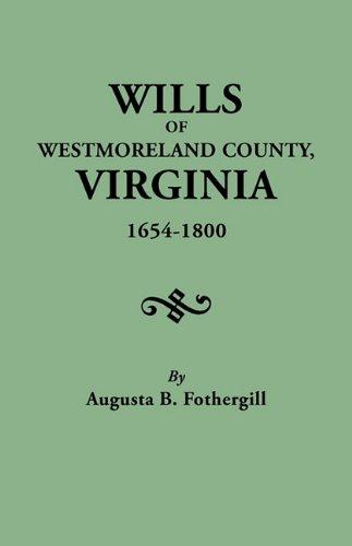 Download Wills of Westmoreland County, Virginia, 1654-1800 pdf