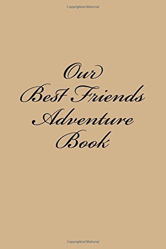 Journal Friends (Our Best Friends Adventure Book: Large 6x9