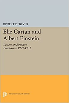 Book Elie Cartan and Albert Einstein: Letters on Absolute Parallelism, 1929-1932 (Princeton Legacy Library)