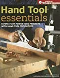 Hand Tool Essentials (07) by Editors, Popular Woodworking [Paperback (2007)]