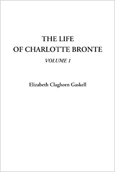 Book The Life of Charlotte Bronte, Volume 1