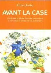 Avant la case. Histoire de la bande dessinée francophone du XX° siècle racontée par les scénaristes