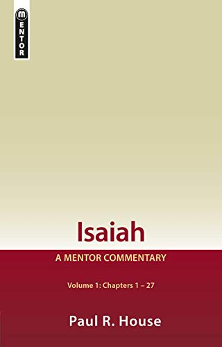 Isaiah Vol 1: A Mentor Commentary