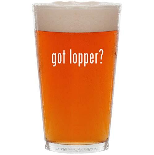 (got lopper? - 16oz All Purpose Pint Beer Glass)