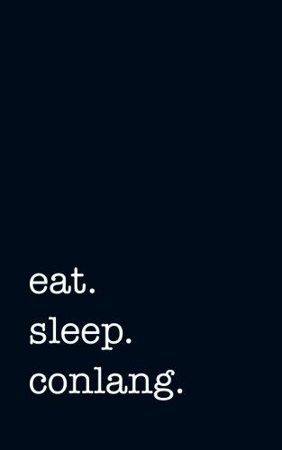 eat. sleep. conlang. - Lined Notebook ()