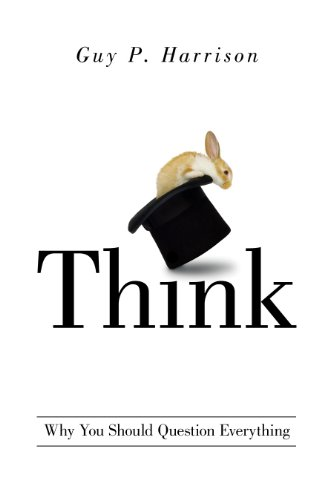 Think: Why You Should Question Everything