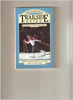 Cross Country Skier's Trailside Guide