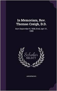 Book In Memoriam, Rev. Thomas Creigh, D.D.: Born September 9, 1808, Died, April 21, 1880