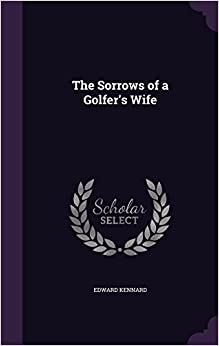 The Sorrows of a Golfer's Wife