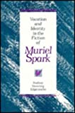 Vocation and Identity in the Fiction of Muriel Spark, Rodney Stenning Edgecombe, 0826207502