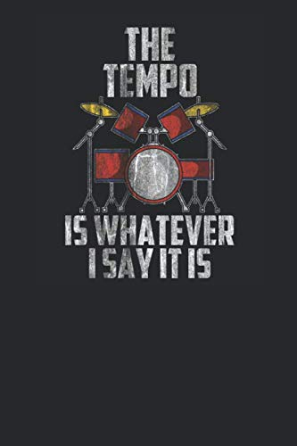 The Tempo Is Whatever I Say It Is: Drums Notebook, Graph Paper (6