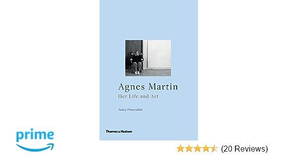 Agnes Martin Her Life And Art Nancy Princenthal 9780500093900