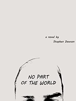 No Part of The World by [Dawson, Stephen]