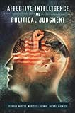 Affective Intelligence and Political Judgment 9780226504681