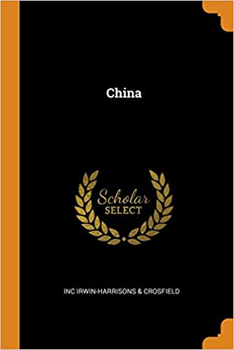 China: Inc Irwin-Harrisons & Crosfield: 9780344968525