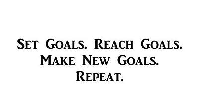 "CMI427 Set Goals. Reach Goals. Make New Goals. Repeat. | Motivational Decal | Inspirational Decal | Premium Black Vinyl Decal | 12.6"" Wide"